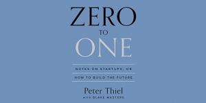 Peter Thiel : Sept clés surprenantes pour l'innovation créatrice de marchés