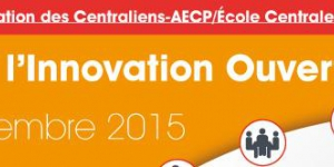Colloque « Osons l'Innovation Ouverte » vendredi 13 novembre 2015 à Paris