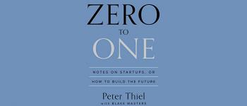 Peter Thiel: Seven Surprising Keys To Market-Creating Innovation