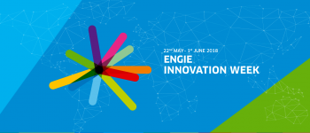 ENGIE Innovation Week 2018 : la tête de pont de l'innovation chez ENGIE !