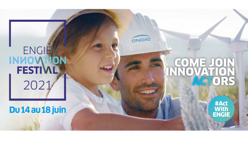 Inscrivez-vous à l'ENGIE Innovation Festival 2021 !