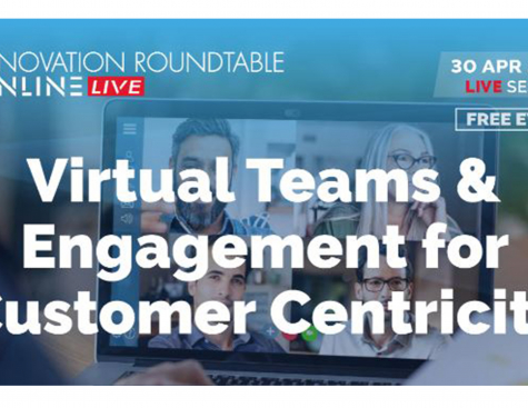 Innovation Roundtable - On line : Virtual Teams & Engagement for Customer Centricity