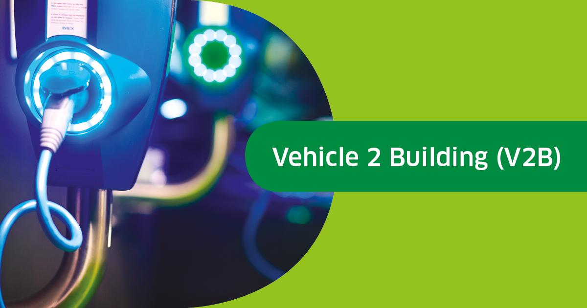 Vehicle 2 Building (V2B)