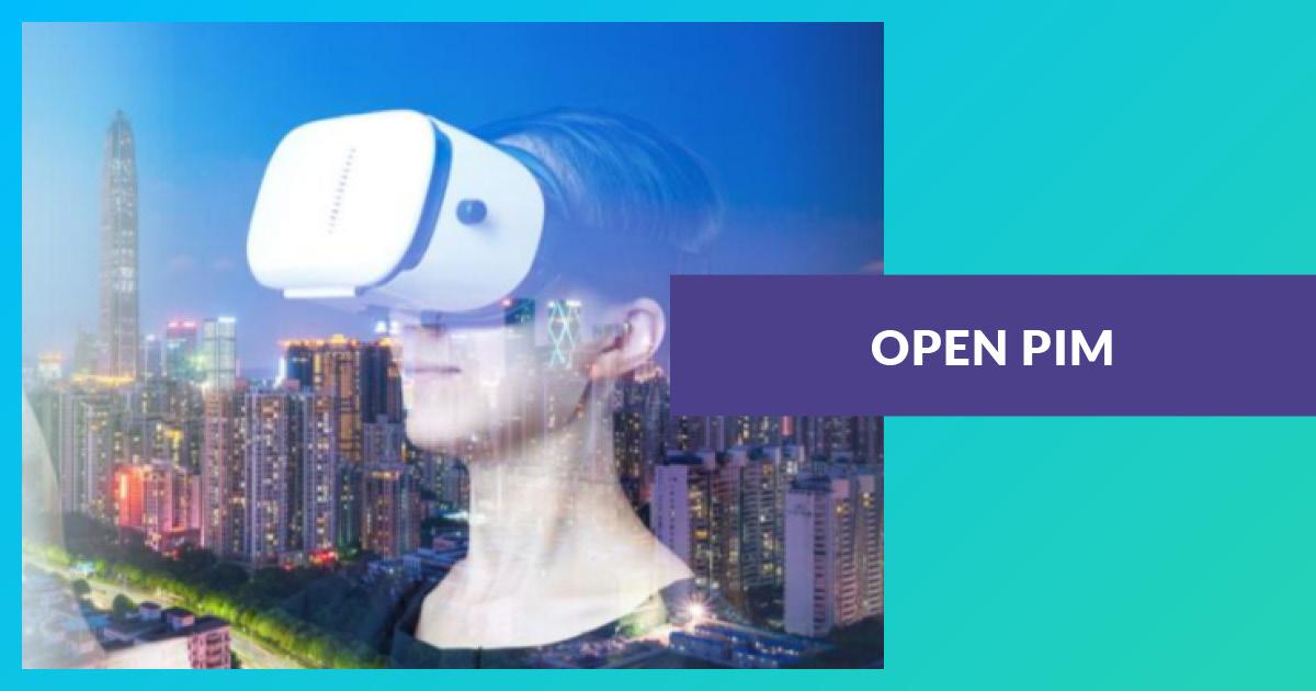 Collaboration illimitée grâce à l'OPEN PIM & la Réalité Virtuelle.